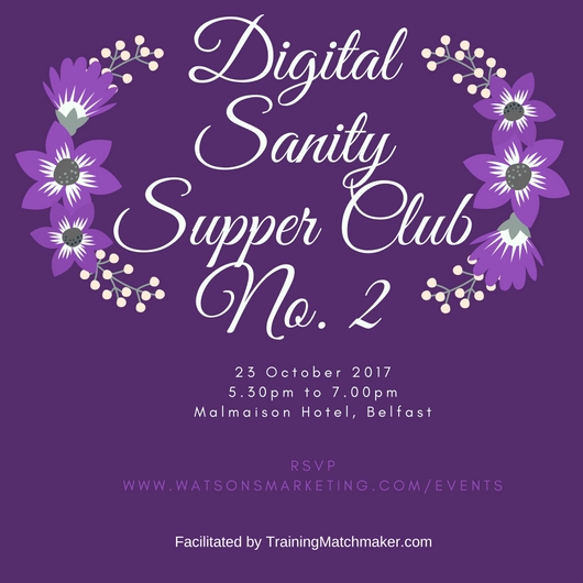 Digital Sanity Supper Club No 2 23 October 2017 at Malmaison Belfast