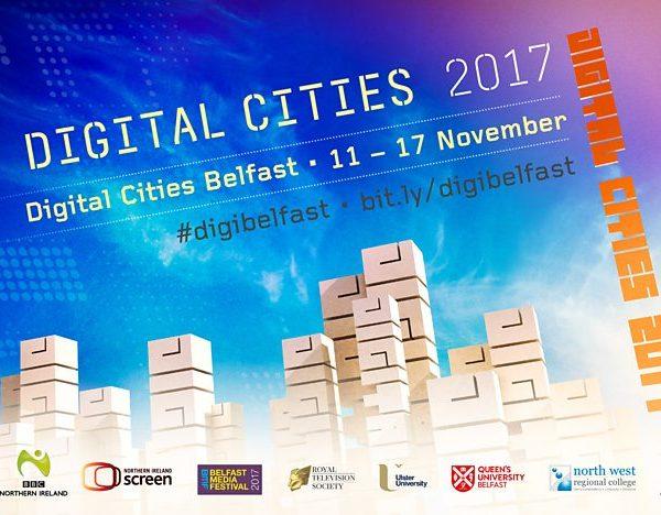 Digital Cities Belfast: 11 to 17 November 2017