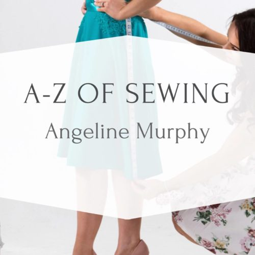 A to Z of Sewing for LearnuaryNI with Angeline Murphy for TrainingMatchmaker.com